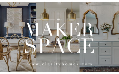 Clarity Homes: Where is Your Maker Space?